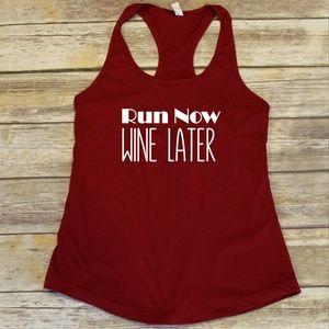 run now wine later workout shirt / racerback tank